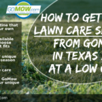how-to-get-good-lawn-care-services-from-gomow-in-texas-2021-at-a-low-cost