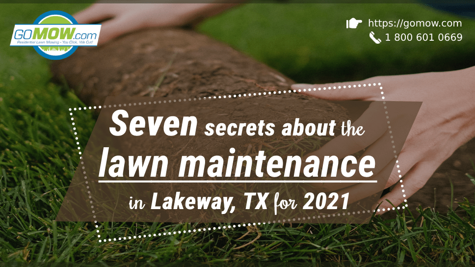 seven-secrets-about-the-lawn-maintenance-in-lakeway-tx-for-2021